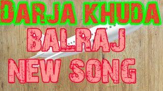 Darja khuda full song balraj G Guri singh jeet new Punjabi song 2019