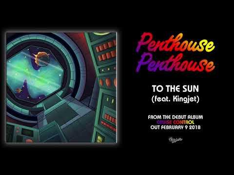 "Penthouse Penthouse ""To the Sun (feat. Kingjet)"""