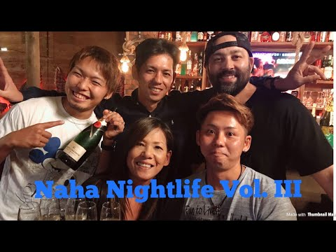 HBP - VLOG Series, Naha Nightlife Vol. III