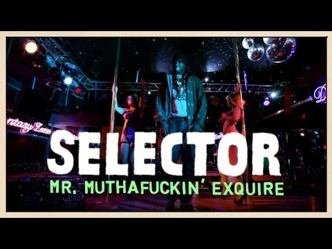 Mr. Muthafuckin' eXquire - Freestyle's At A Strip Club - Selector