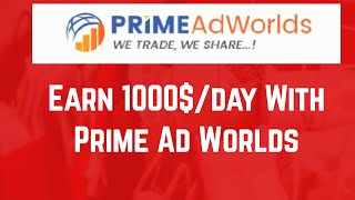 Earn 1000$ with Prime Ad Worlds | Make Money Fast from Passive Income Site (2020)