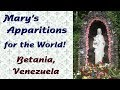 watch he video of Mary's Apparitions for the World: Betania, Venezuela