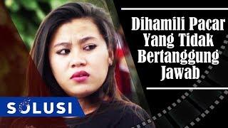 Kisah Nyata Dihamili Pacar Yang Tidak Bertanggung Jawab | Hertina Silalahi Solusi TV | Eps 78 Part 2
