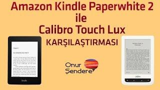 Amazon Kindle Paperwhite 2 ile Calibro Touch Lux Karşılaştırması