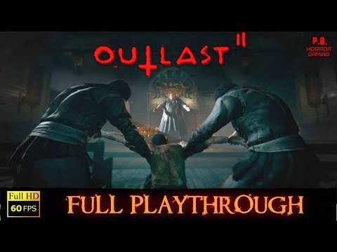Outlast 2 | Full Playthrough | Longplay Gameplay Walkthrough No Commentary 1080P / 60FPS