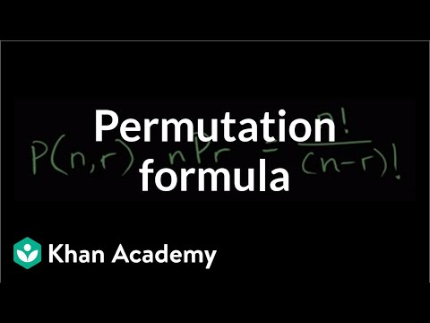 Permutation formula | Probability and combinatorics | Probability and Statistics | Khan Academy