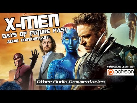 X-Men Days of Future Past Audio Commentary