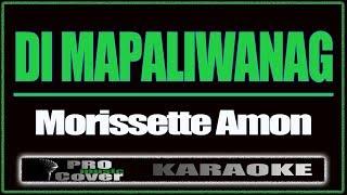 Di Mapaliwanag - MORISETTE AMON (KARAOKE)
