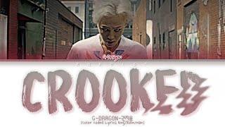 G-DRAGON (권지용) CROOKED (삐딱하게) Lyrics (Color Coded Lyrics Eng/Rom/Han)