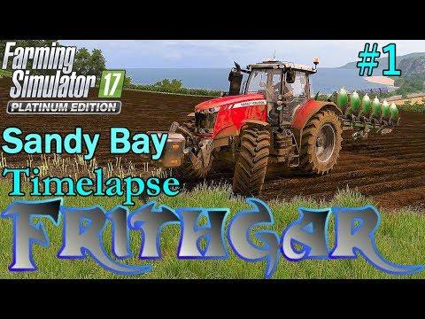 FS17 Timelapse, Sandy Bay #1: Getting Stuck In!