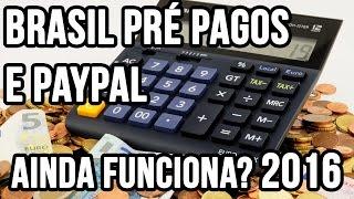 Recarregar Paypal com Brasil pré pagos não funciona mais! 2016(Em 2015 utilizei o Brasil pré-pagos para fazer uma