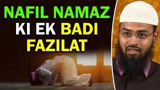 Nafil Namaz Padhne Ki Ek Bohat Badi Fazilat Kya Hai By Adv. Faiz Syed