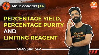 Mole Concept L-4 | Pęrcentage Yield, Percentage Purity and Limiting Reagent | JEE Chemistry | V JEE
