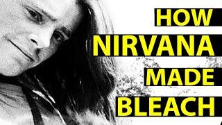 Nirvana Bleach FULL Documentary: How Nirvana Made Every Song on Bleach