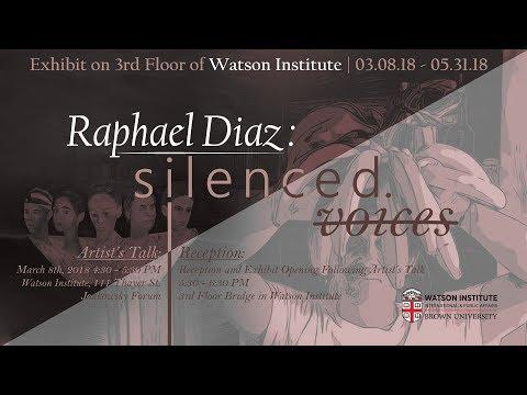 """Raphael Díaz – """"Silenced Voices"""" Artist's Talk"""