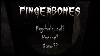 Fingerbones - Psychological Horror Game? - PC Gameplay