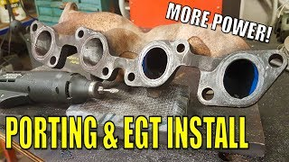 PORTING THE MANIFOLD & HOW TO [PROPERLY] INSTALL AN EGT PROBE