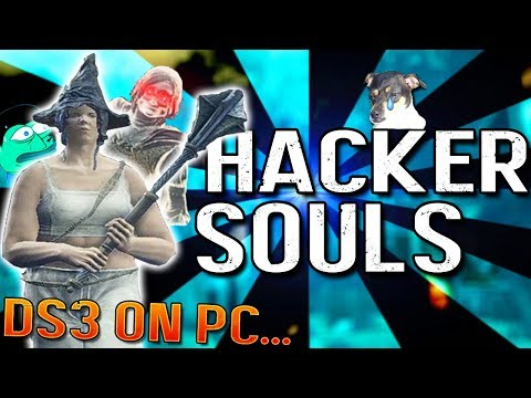 The Times Hackers Destroyed My Game...- The Dark Souls 3 ON PC Experience