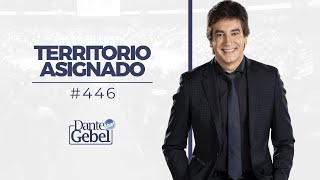 Dante Gebel #446 │ Territorio asignado