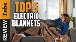 ✅Electric Blanket: Best Electric Blanket 2018 (Buying Guide)