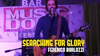 Searching For Glory - Federico Borluzzi live @ Music Does Road 2018