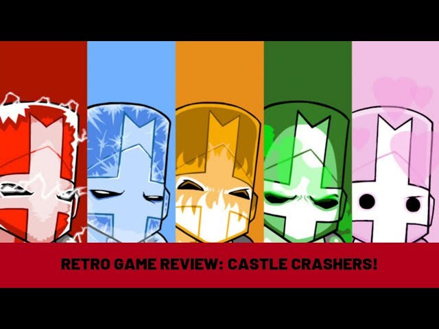 Retro Game Review: Castle Crashers ADVENTURE WITH FRIENDS!
