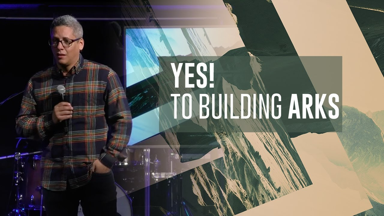 Yes! To Building Arks