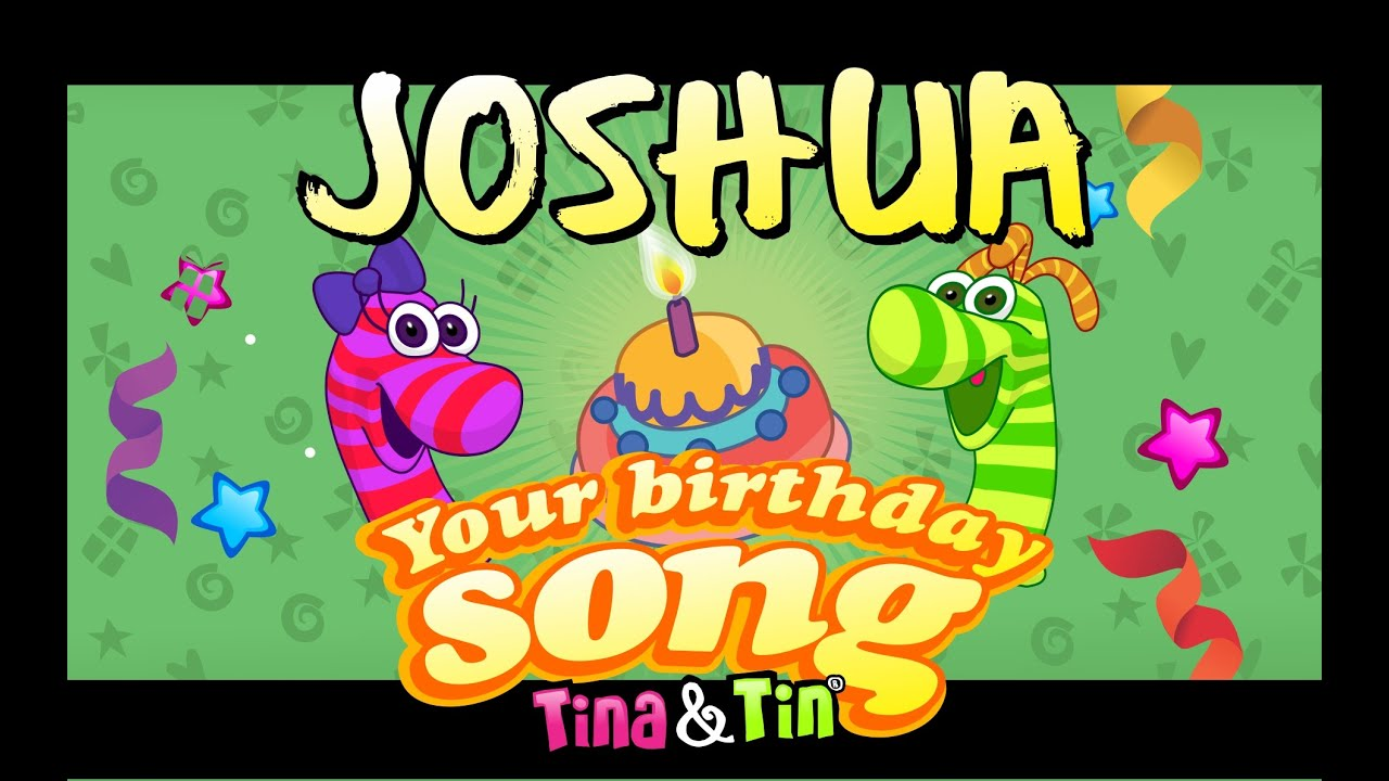 Happy Birthday Cake Joshua Images ~ Tina tin happy birthday joshua youtube