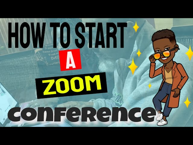How To Start Your First Zoom Conference