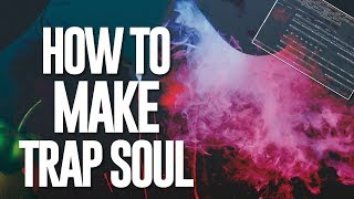 How To Make Trap Soul Beats (No Samples)
