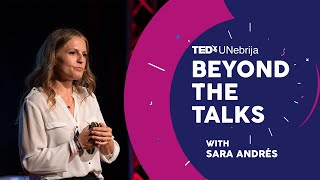 Beyond the Talks | Sara Andrés | Episode 3