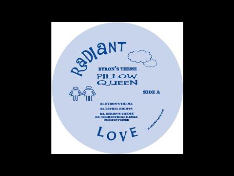 PREMIERE: Pillow Queen - Byron's Theme [Radiant Love]