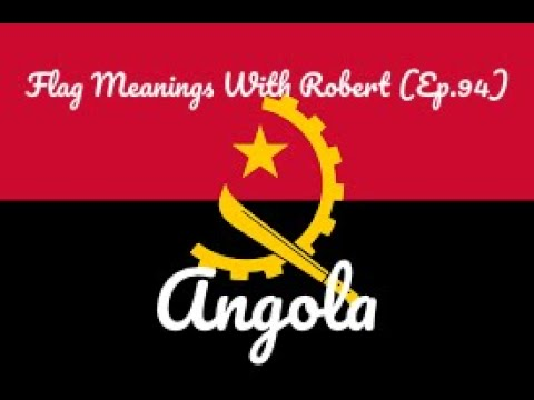 Flag Meanings With Robert (Ep.94): Angola