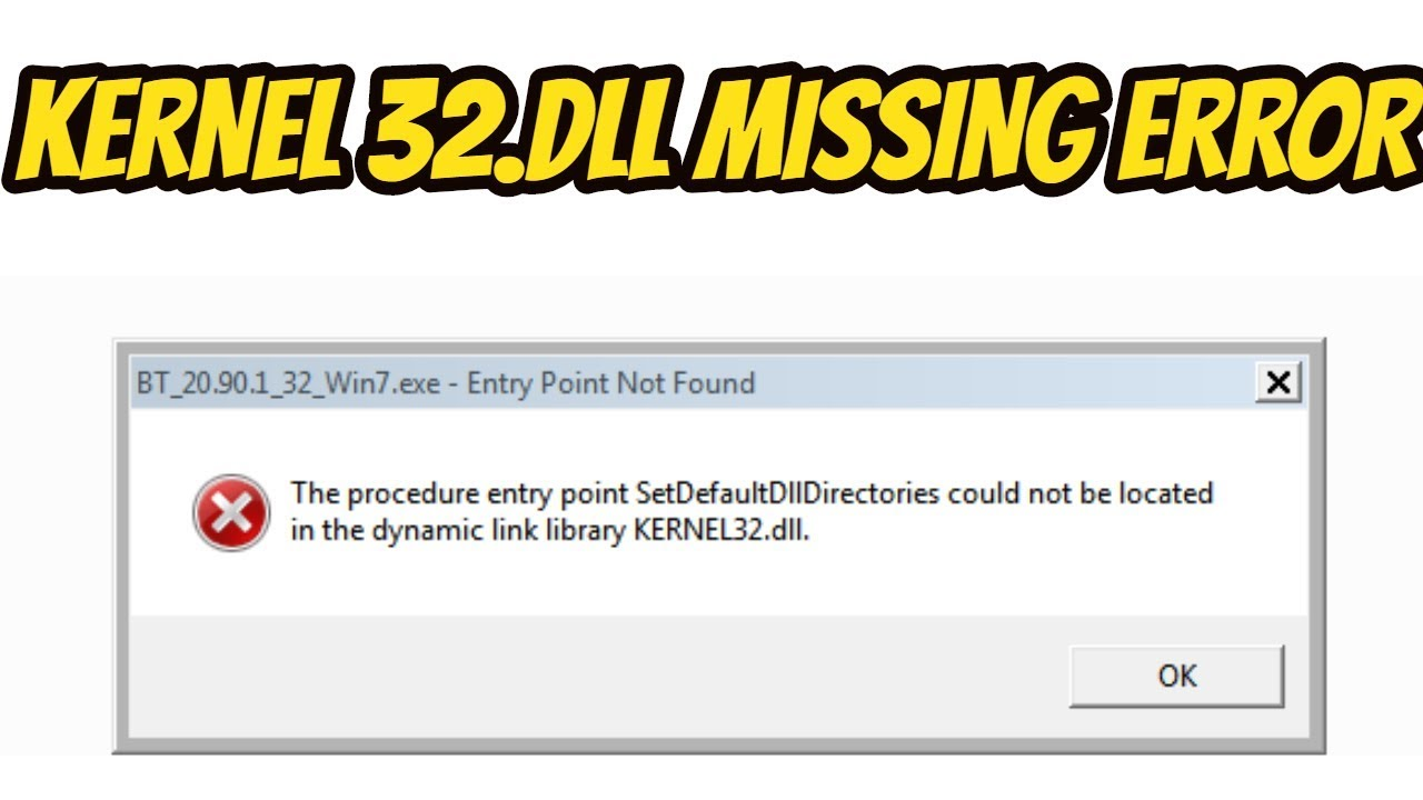 Kernel32 dll error fix windows 7 procedure entry point  setdefaultdlldirectories could not be located