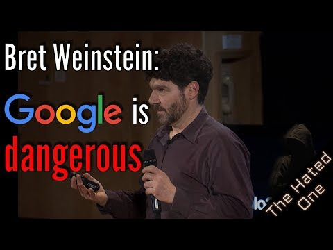 Bret Weinstein on Google censorship, surveillance, manipulation, and why privacy matters