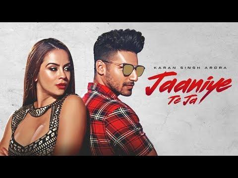 Jaaniye Te Ja: Karan Singh Arora (Full Song) | S Mukhtiar | Latest Punjabi Songs 2018