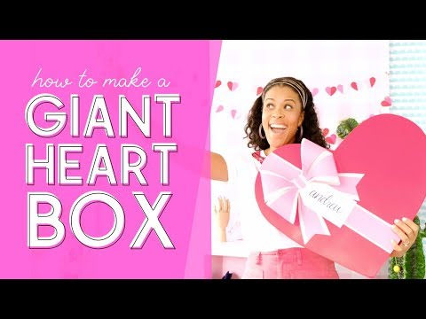 How to Make a Giant Heart Box