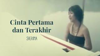 Sherina - Cinta Pertama dan Terakhir | VC Trinity