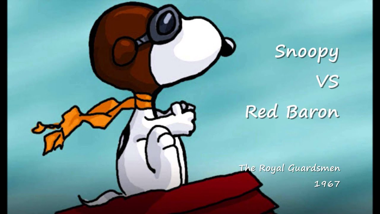 Snoopy VS Red Baron - The Royal Guardsmen - 1967 - YouTube