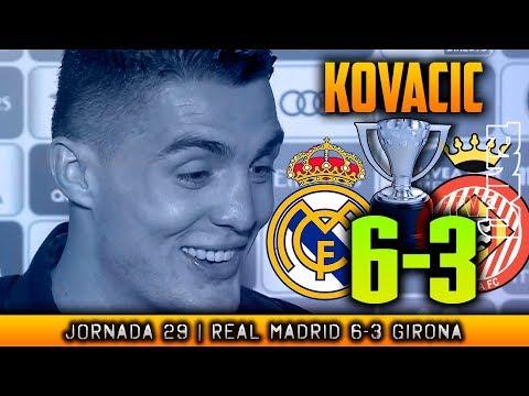 KOVACIC post Real Madrid 6-3 Girona (18/03/2018)   POST LIGA JORNADA 29