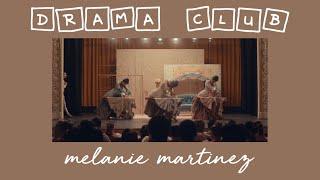 drama club - melanie martinez (s l o w e d  d o w n)