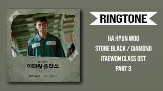 [RINGTONE] HA HYUN WOO - STONE BLACK / DIAMOND (ITAEWON CLASS OST) PART.3 | DOWNLOAD 👇