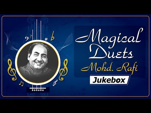 Mohammed Rafi | Magical Duets | Bollywood Evergreen Songs [HD] | Modh. Rafi Superhit Duets