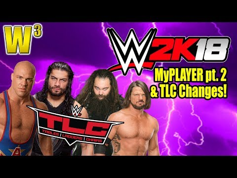 HUGE Changes to TLC!  WWE 2K18 MyPLAYER & More! | Wrestling With Wregret