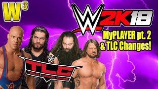 Video HUGE Changes to TLC!  WWE 2K18 MyPLAYER & More! | Wrestling With Wregret download MP3, 3GP, MP4, WEBM, AVI, FLV Oktober 2017