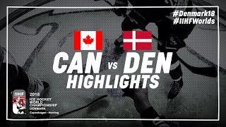Game Highlights: Canada vs Denmark May 7 2018  | #IIHFWorlds 2018