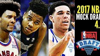 2017 NBA Mock Draft 4.0: Markelle Fultz * Lonzo Ball * Josh Jackson