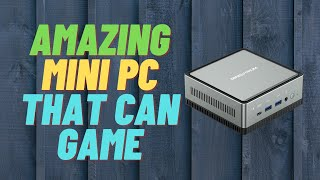 Amazing Mini PC That Can Game