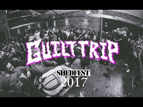 GUILT TRIP - SHEDFEST 2017 - FULL SET