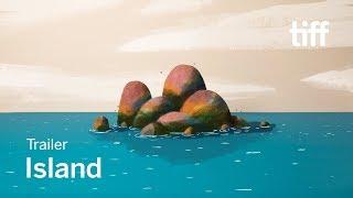 ISLAND Trailer | TIFF Kids 2018